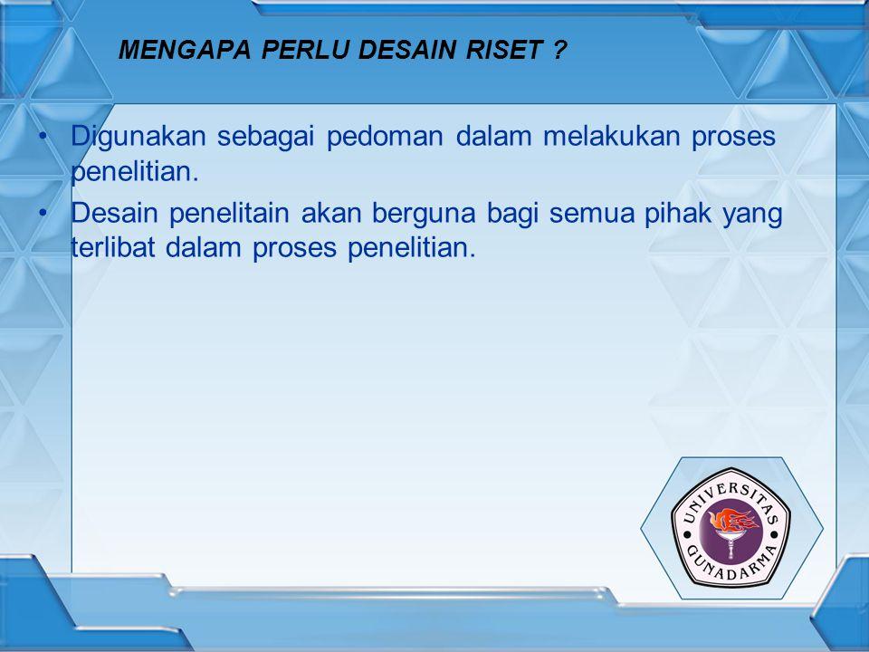 MENGAPA PERLU DESAIN RISET