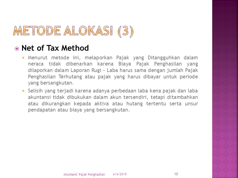 Metode alokasi (3) Net of Tax Method