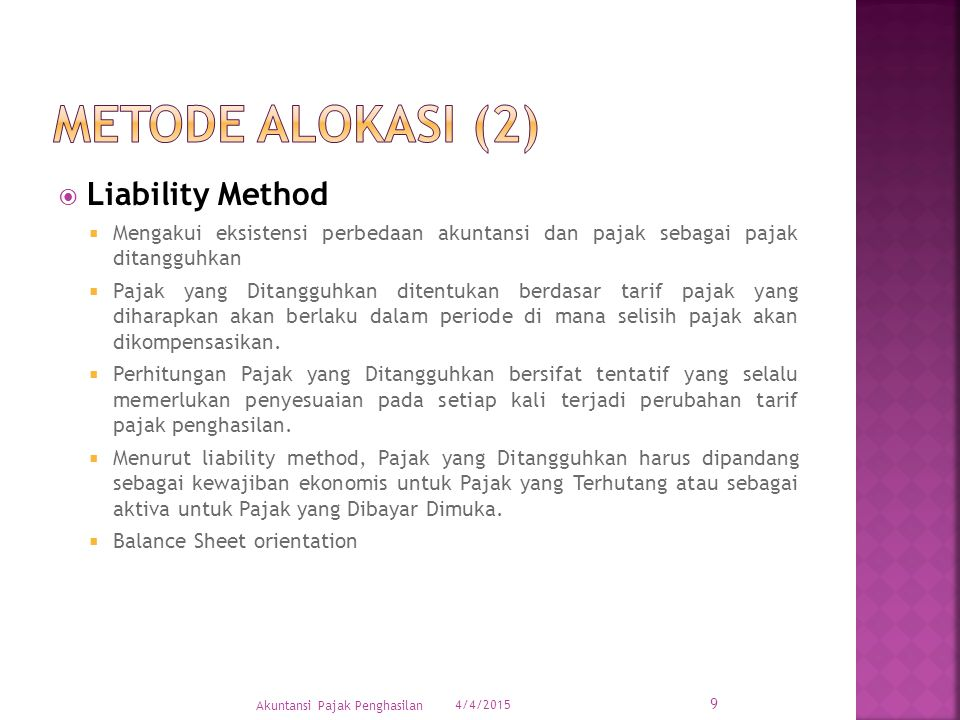 Metode alokasi (2) Liability Method