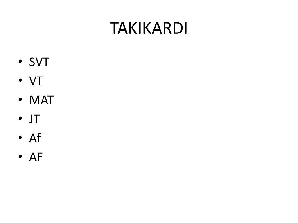 TAKIKARDI SVT VT MAT JT Af AF
