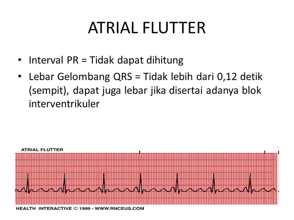 ATRIAL FLUTTER Interval PR = Tidak dapat dihitung