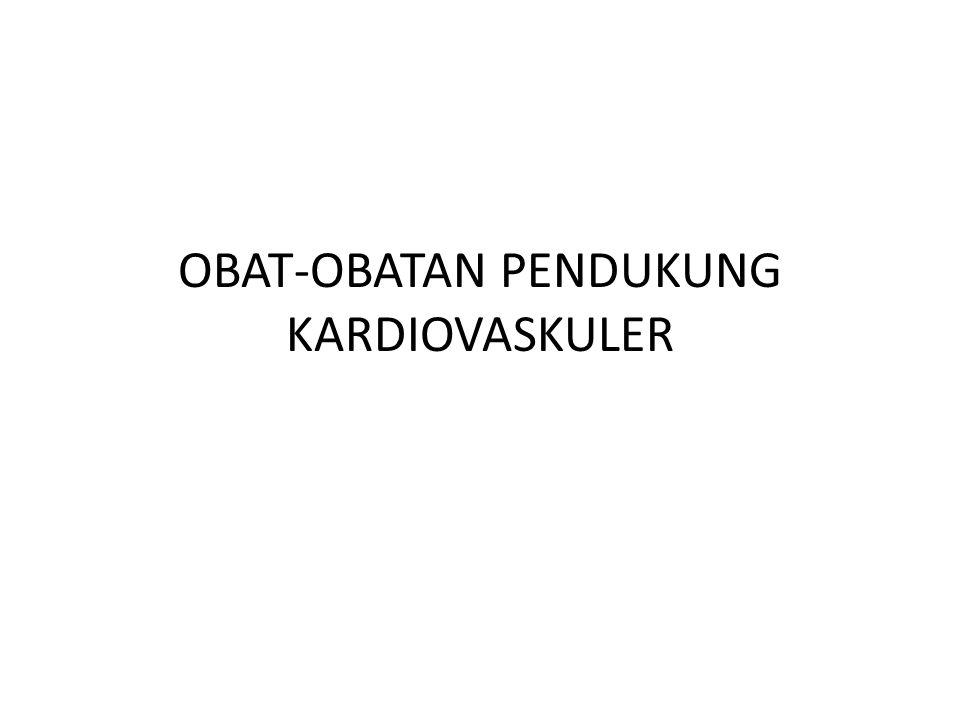 OBAT-OBATAN PENDUKUNG KARDIOVASKULER