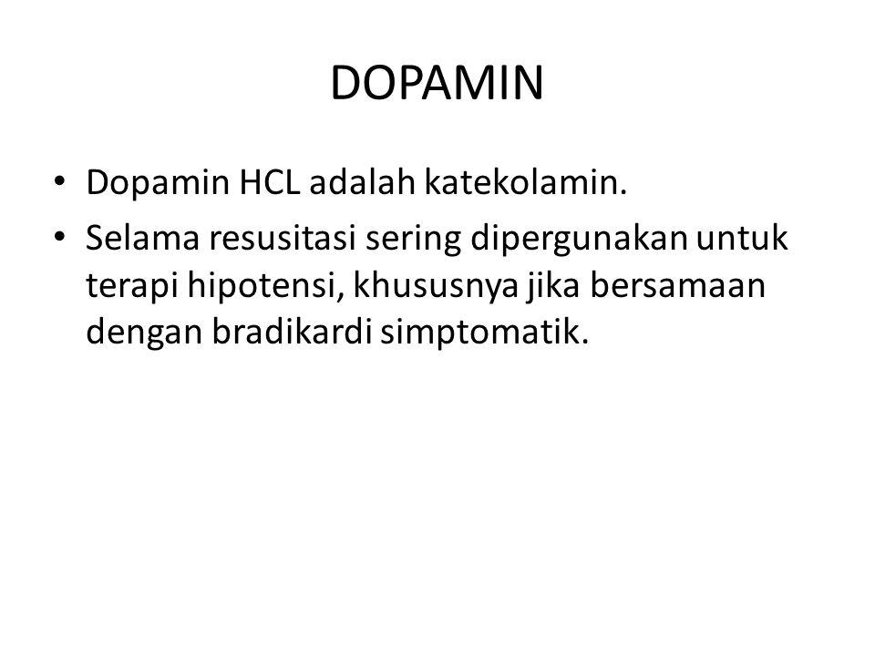 DOPAMIN Dopamin HCL adalah katekolamin.