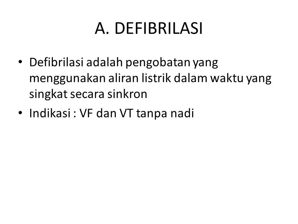 A. DEFIBRILASI Defibrilasi adalah pengobatan yang menggunakan aliran listrik dalam waktu yang singkat secara sinkron.