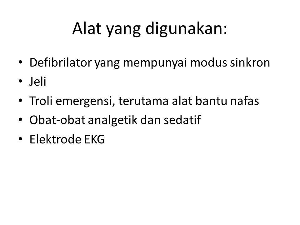 Alat yang digunakan: Defibrilator yang mempunyai modus sinkron Jeli