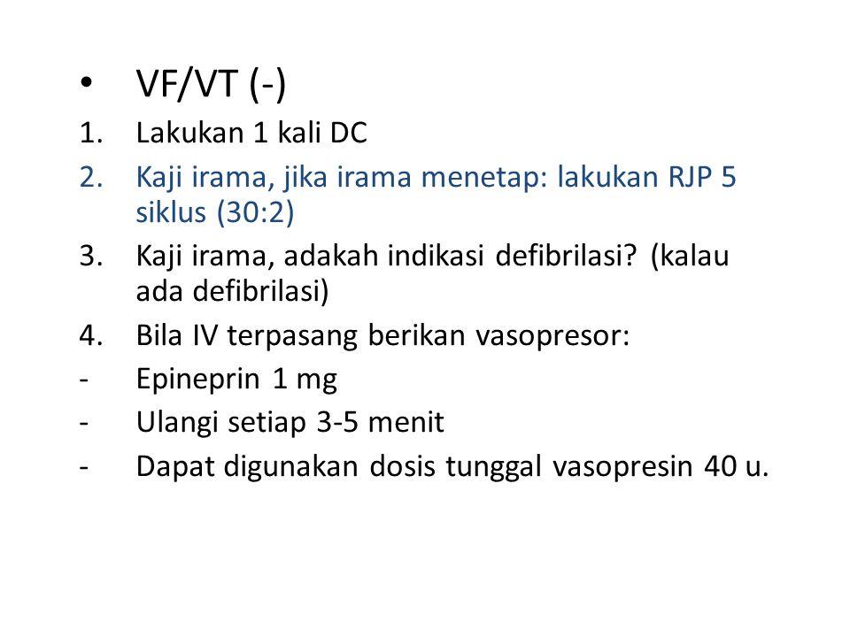 VF/VT (-) Lakukan 1 kali DC
