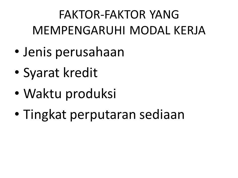 FAKTOR-FAKTOR YANG MEMPENGARUHI MODAL KERJA