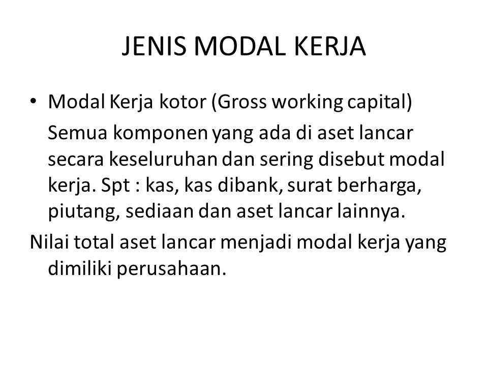 JENIS MODAL KERJA Modal Kerja kotor (Gross working capital)