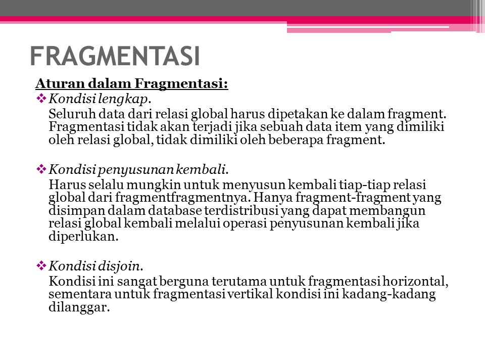 FRAGMENTASI Aturan dalam Fragmentasi: Kondisi lengkap.