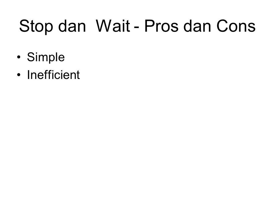 Stop dan Wait - Pros dan Cons