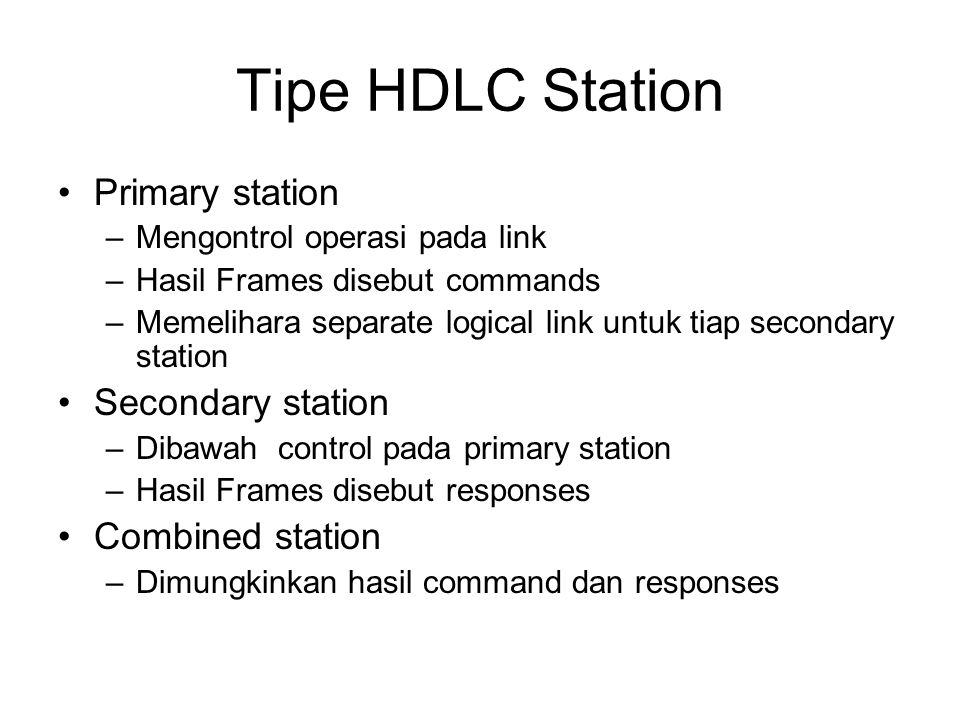 Tipe HDLC Station Primary station Secondary station Combined station