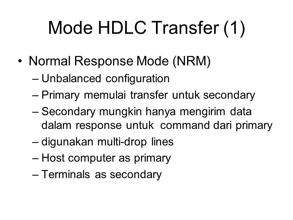 Mode HDLC Transfer (1) Normal Response Mode (NRM)
