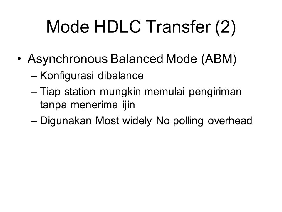 Mode HDLC Transfer (2) Asynchronous Balanced Mode (ABM)