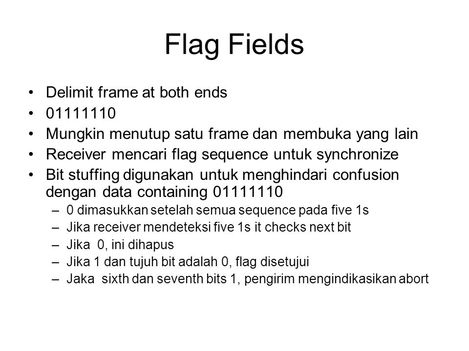 Flag Fields Delimit frame at both ends 01111110