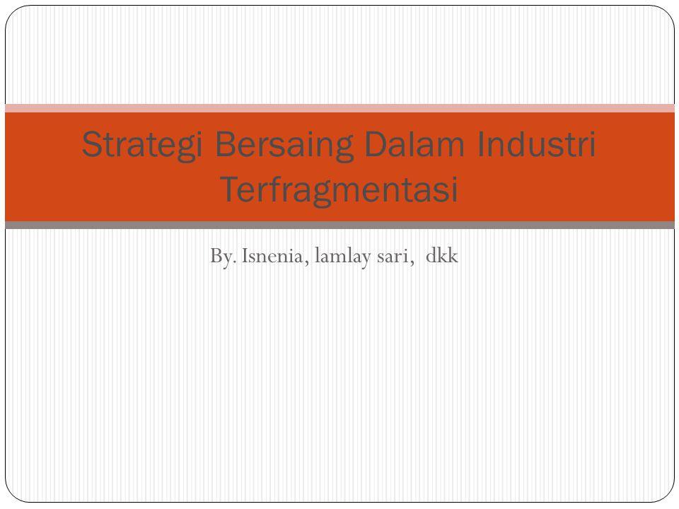 Strategi Bersaing Dalam Industri Terfragmentasi