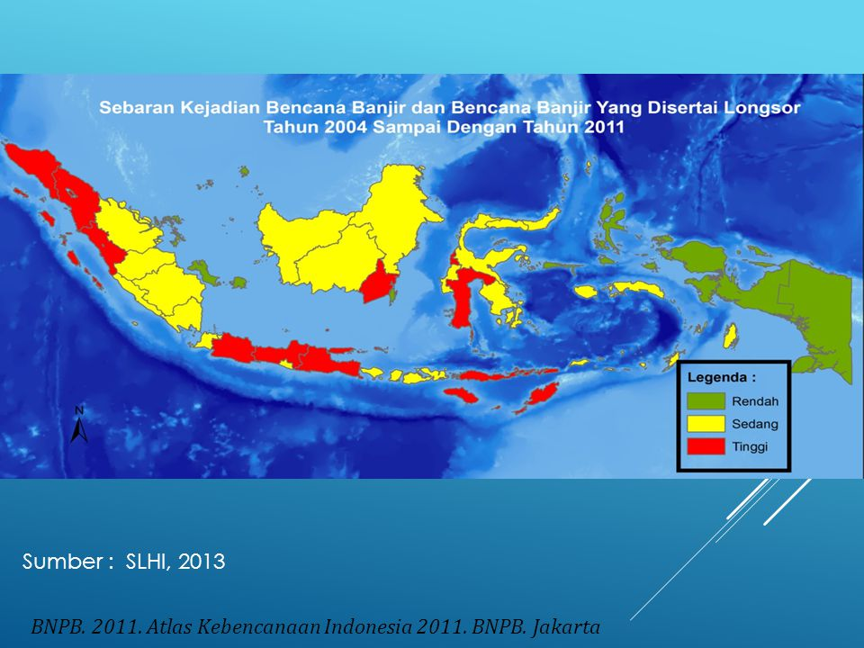BNPB. 2011. Atlas Kebencanaan Indonesia 2011. BNPB. Jakarta