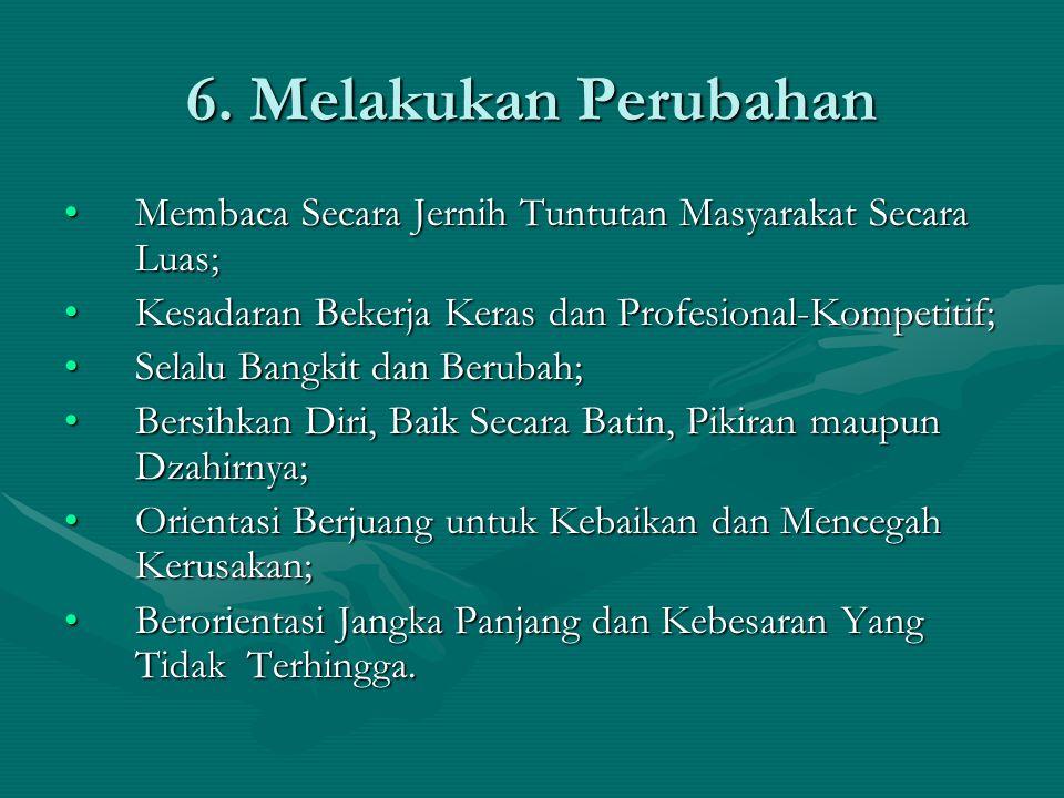 6. Melakukan Perubahan Membaca Secara Jernih Tuntutan Masyarakat Secara Luas; Kesadaran Bekerja Keras dan Profesional-Kompetitif;