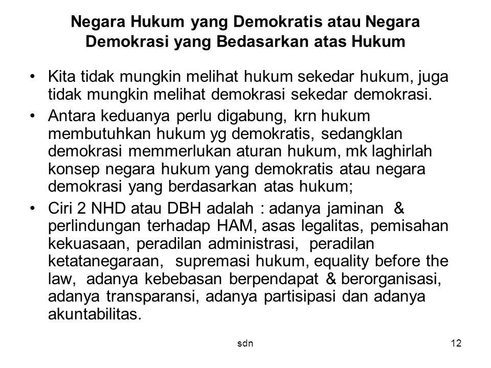 Negara Hukum yang Demokratis atau Negara Demokrasi yang Bedasarkan atas Hukum