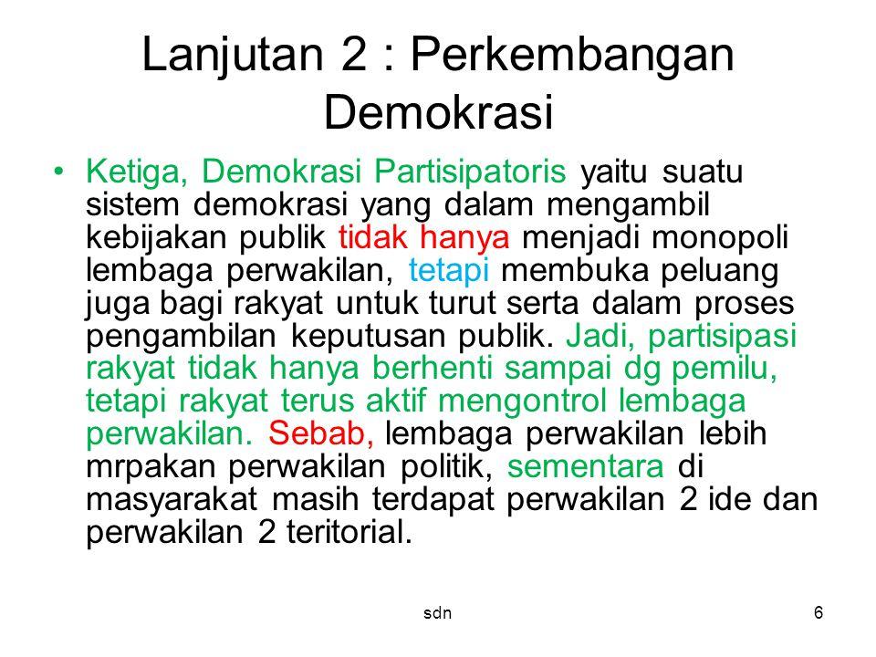 Lanjutan 2 : Perkembangan Demokrasi