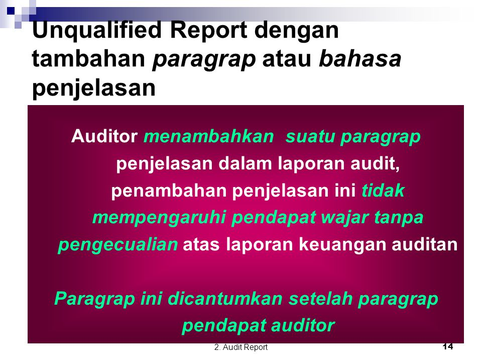 Paragrap ini dicantumkan setelah paragrap pendapat auditor