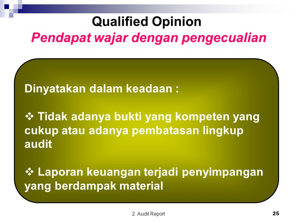 Qualified Opinion Pendapat wajar dengan pengecualian