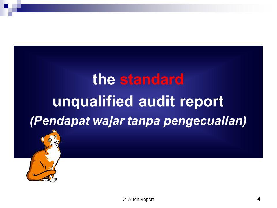 unqualified audit report (Pendapat wajar tanpa pengecualian)