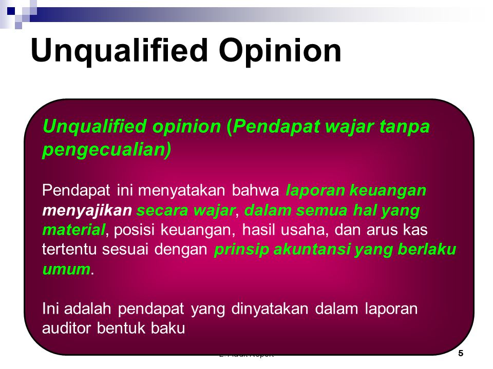 Unqualified Opinion Unqualified opinion (Pendapat wajar tanpa pengecualian)