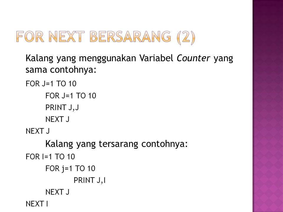 Kalang yang menggunakan Variabel Counter yang sama contohnya: