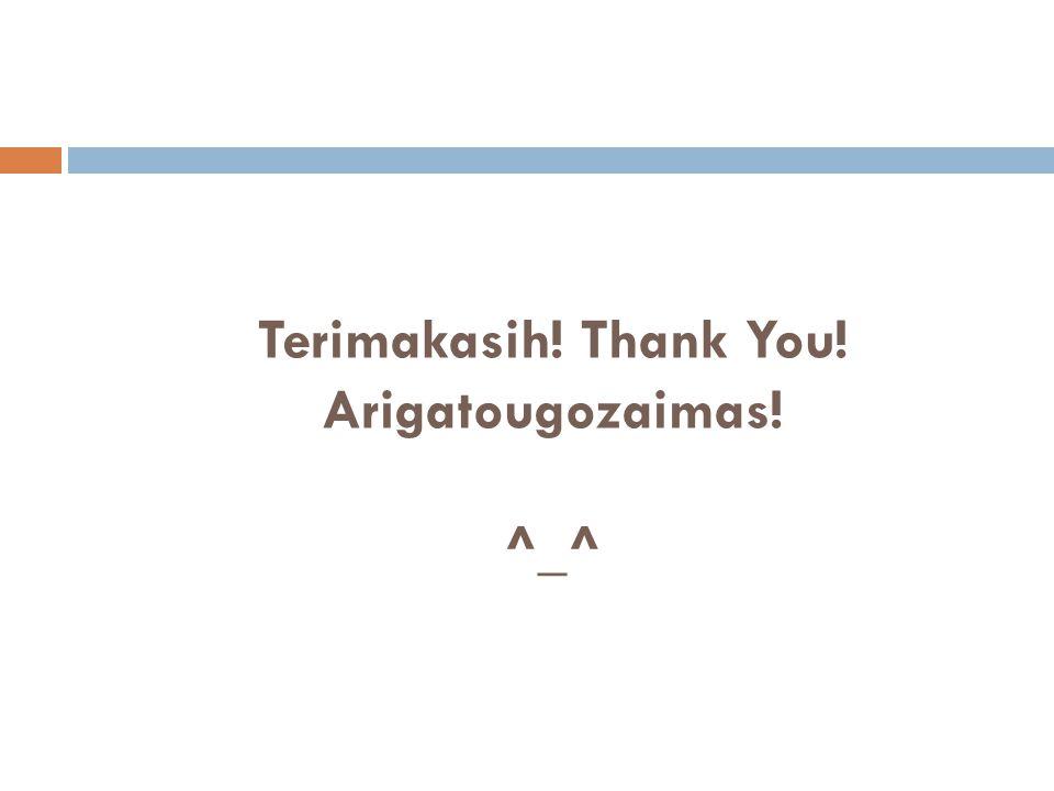 Terimakasih! Thank You! Arigatougozaimas! ^_^