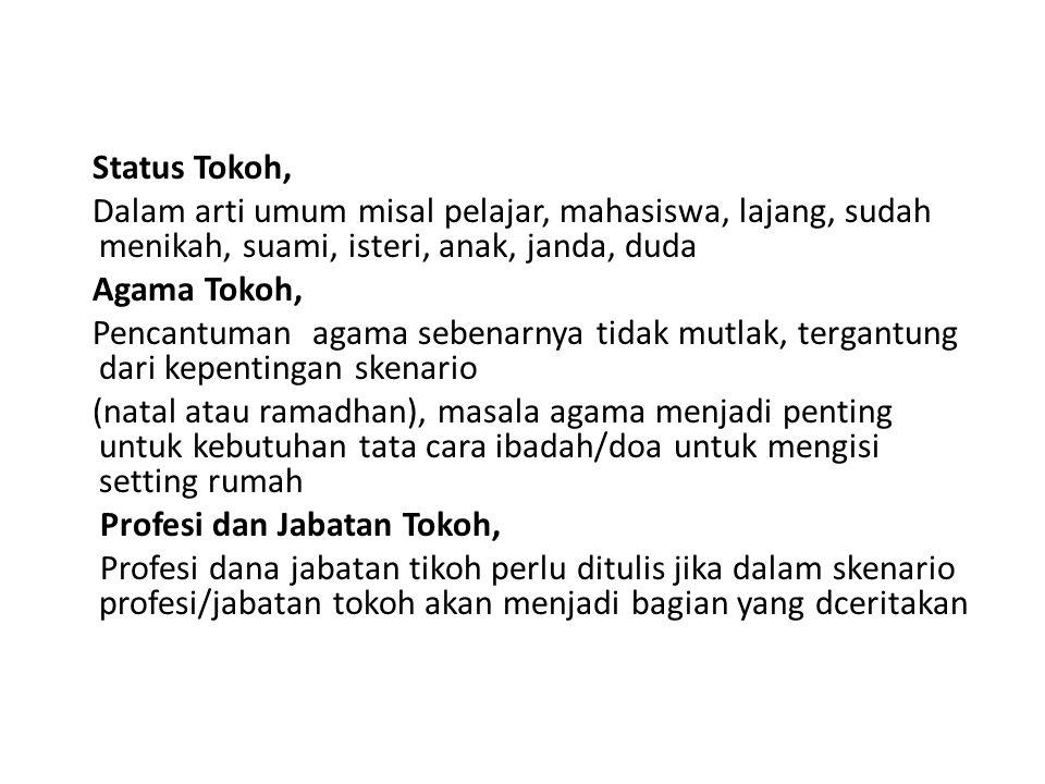Status Tokoh, Dalam arti umum misal pelajar, mahasiswa, lajang, sudah menikah, suami, isteri, anak, janda, duda.