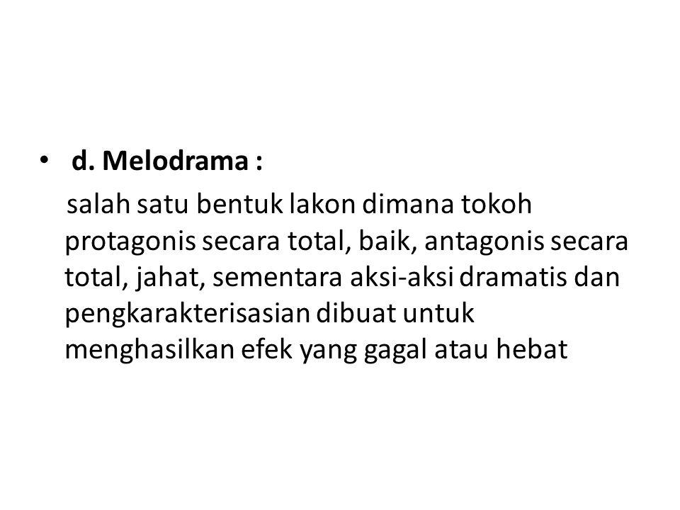 d. Melodrama :