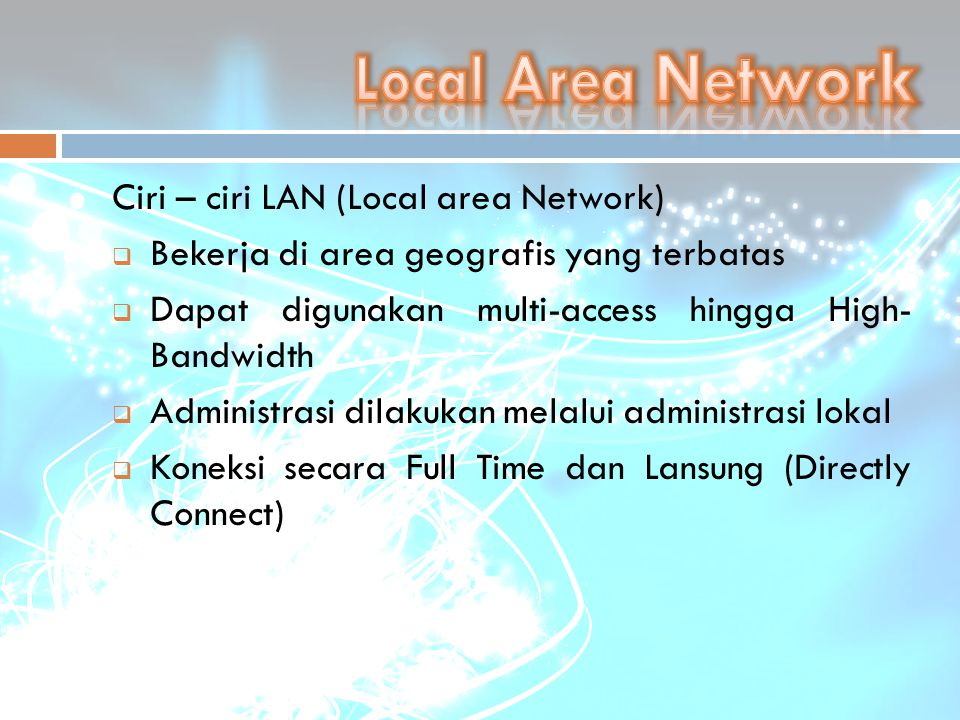 Local Area Network Ciri – ciri LAN (Local area Network)