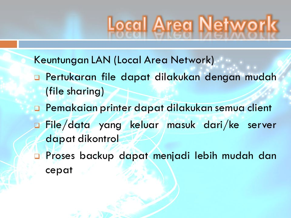Local Area Network Keuntungan LAN (Local Area Network)