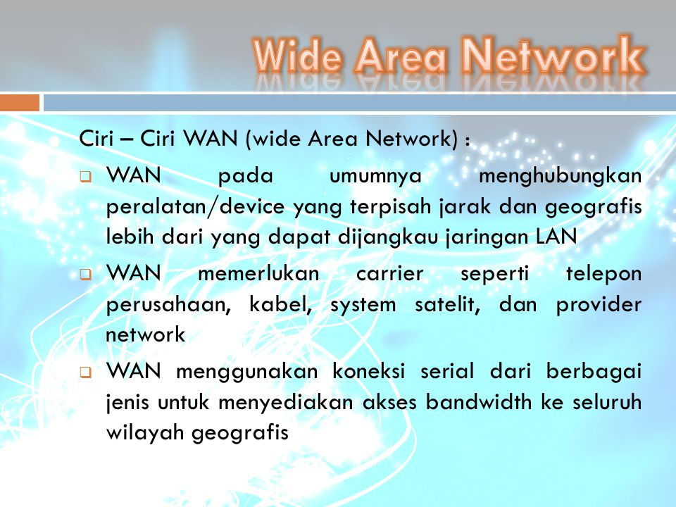Wide Area Network Ciri – Ciri WAN (wide Area Network) :