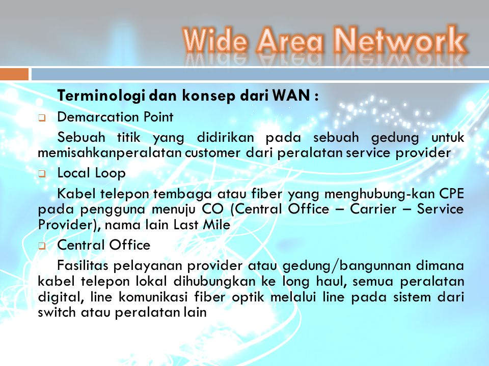 Wide Area Network Terminologi dan konsep dari WAN : Demarcation Point