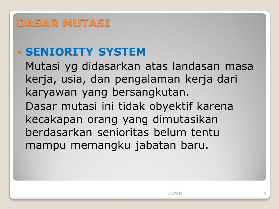 DASAR MUTASI SENIORITY SYSTEM