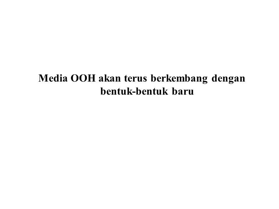 Media OOH akan terus berkembang dengan bentuk-bentuk baru