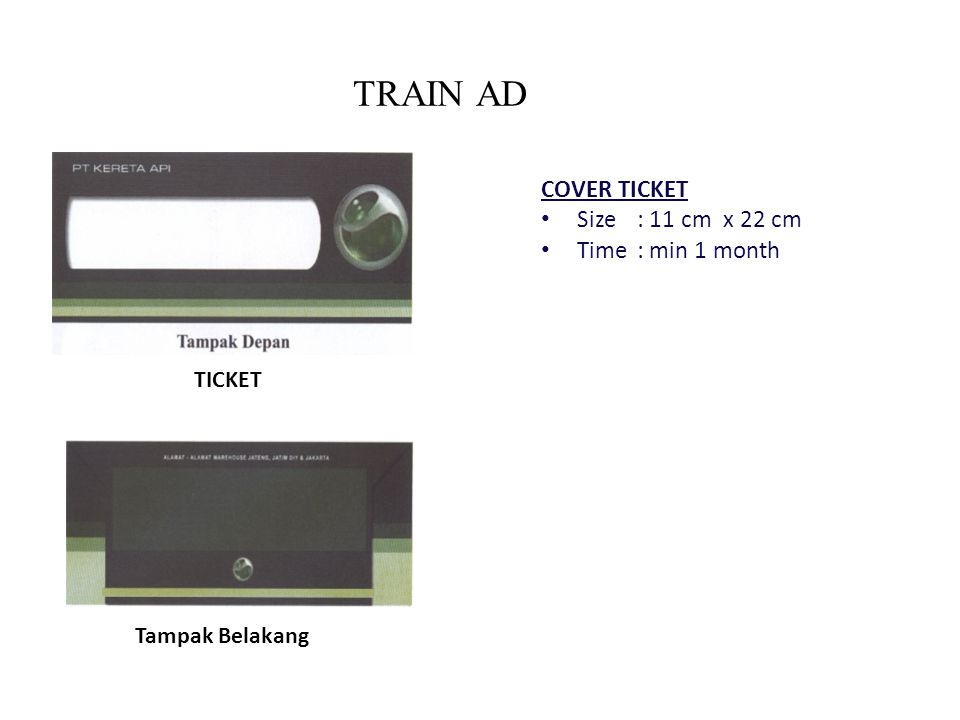 TRAIN AD COVER TICKET Size : 11 cm x 22 cm Time : min 1 month TICKET