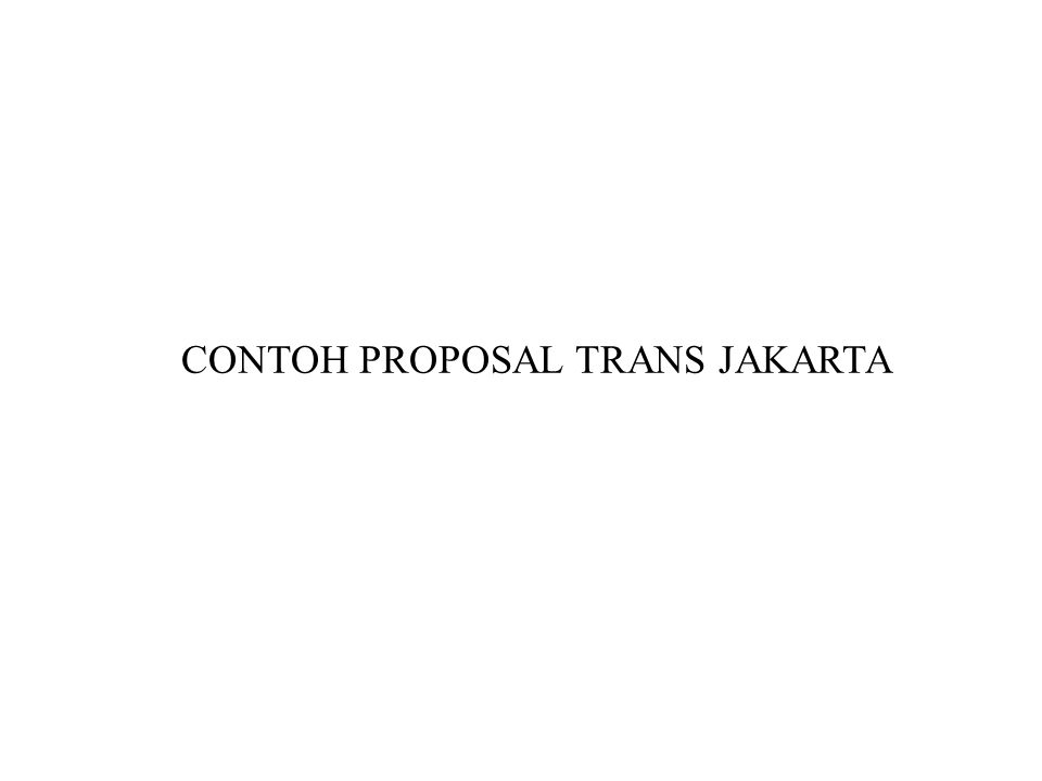 CONTOH PROPOSAL TRANS JAKARTA