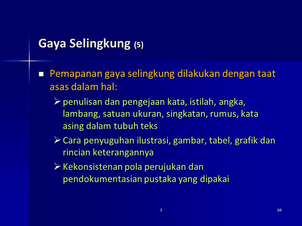 Gaya Selingkung (5) Pemapanan gaya selingkung dilakukan dengan taat asas dalam hal: