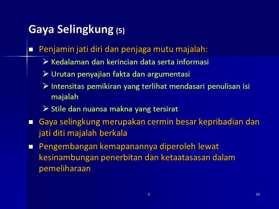Gaya Selingkung (5) Penjamin jati diri dan penjaga mutu majalah: