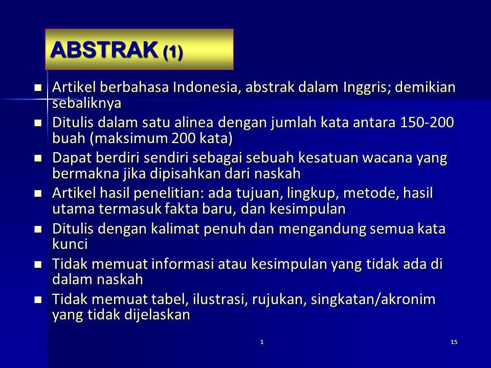 ABSTRAK (1) Artikel berbahasa Indonesia, abstrak dalam Inggris; demikian sebaliknya.