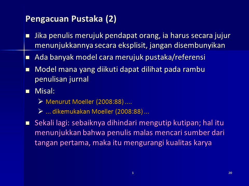 Pengacuan Pustaka (2) Jika penulis merujuk pendapat orang, ia harus secara jujur menunjukkannya secara eksplisit, jangan disembunyikan.