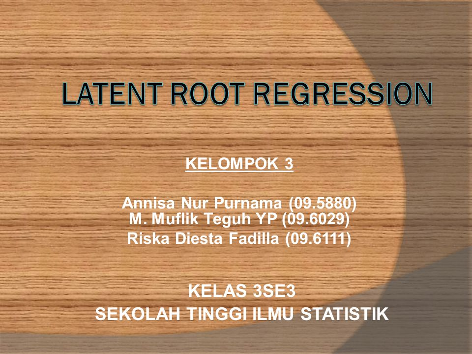 LATENT ROOT REGRESSION