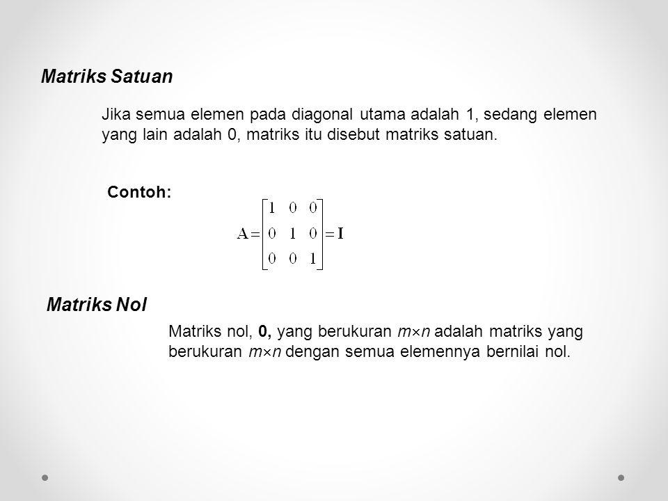Matriks Satuan Matriks Nol