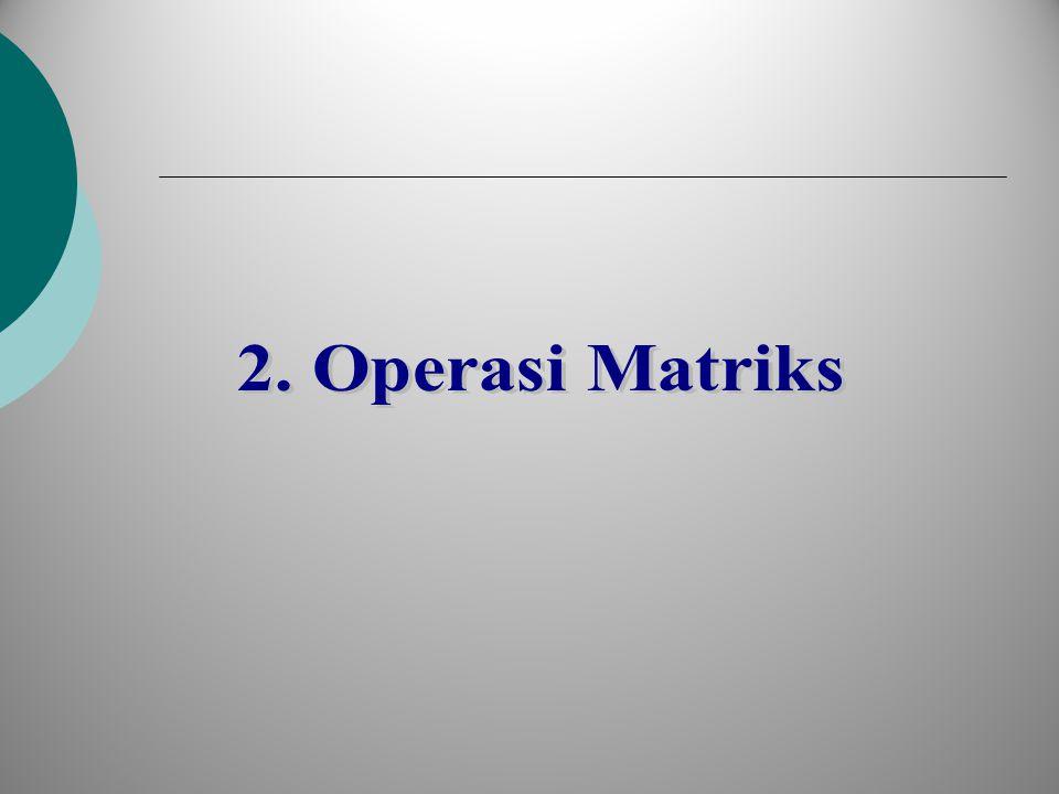 2. Operasi Matriks