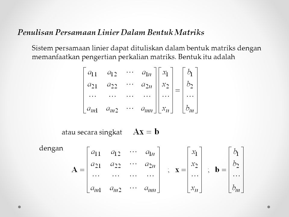 Penulisan Persamaan Linier Dalam Bentuk Matriks