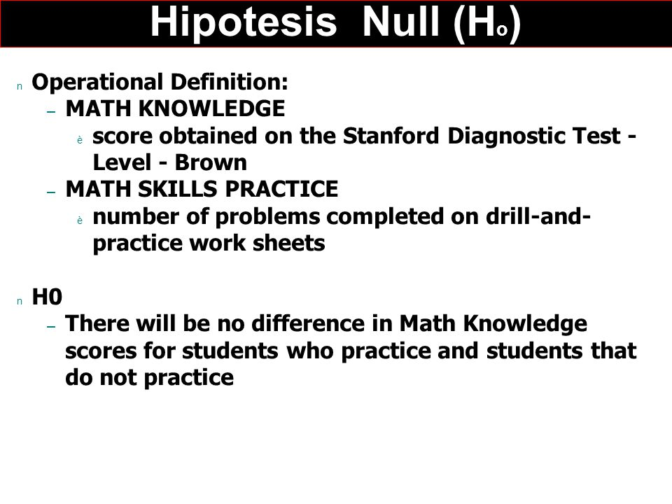 Hipotesis Null (Ho) Operational Definition: MATH KNOWLEDGE