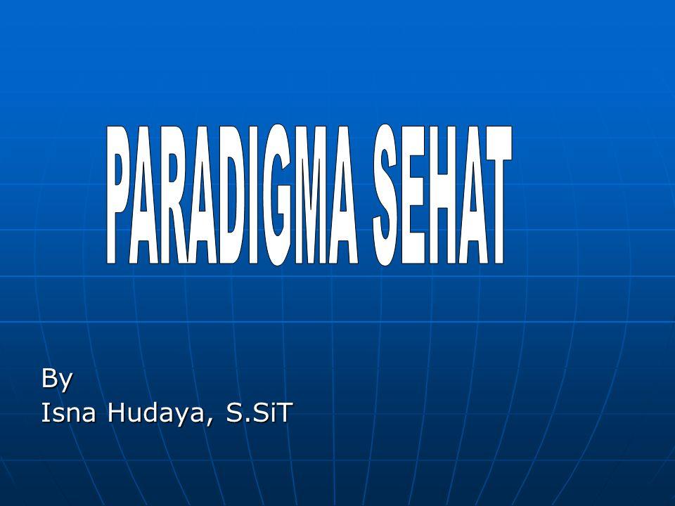 By Isna Hudaya, S.SiT PARADIGMA SEHAT