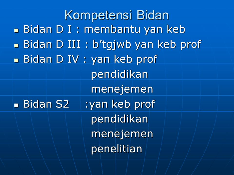 Kompetensi Bidan Bidan D I : membantu yan keb